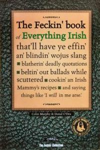 The Feckin' Book of Everything Irish