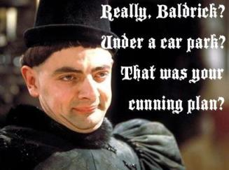 It was never going to be very long before somebody made this joke. If you don't get it you need to watch Blackadder immediately.