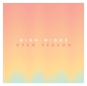 High Highs Open Season