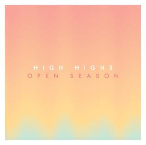 High Highs Open Season