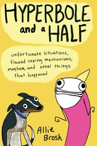 Hyperbole and a Half Book Cover