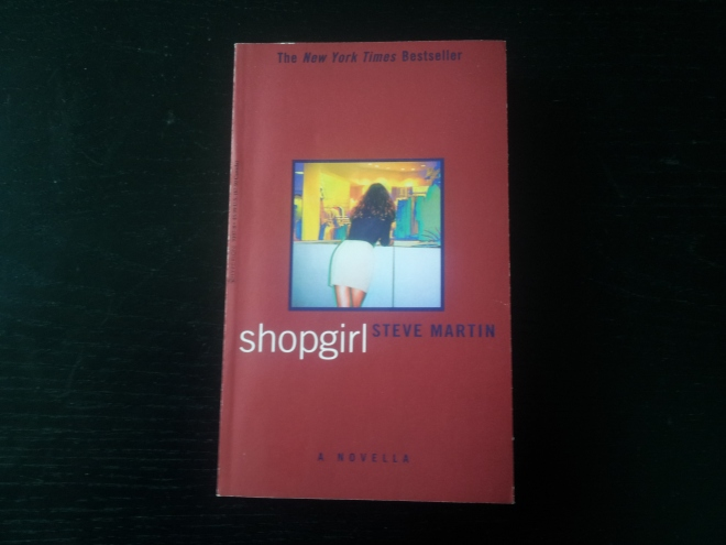 Shopgirl, by Steve Martin. His first work of fiction, this short novella looks at a young woman working in a shop who embarks on a relationship with a man nearly twice her age. I am yet to read it, but the praise I have heard about it, plus the fact it was made into a film, make me suspect it's as good as everything else I've read by Martin.